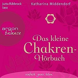 Das kleine Chakren-Hörbuch Hörbuch