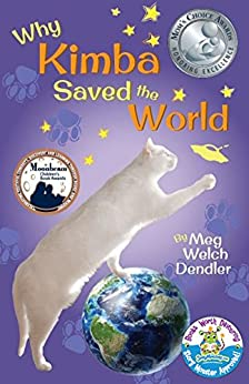 Why Kimba Saved the World (Cats in the Mirror Book 1) by [Dendler, Meg]