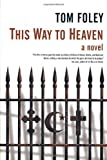 This Way to Heaven, Tom Foley, 0312874022