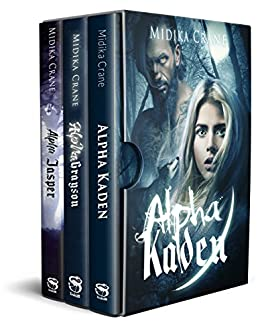 The Alpha Series Boxed Set: Books 1 - 3: Alpha Kaden, Alpha Grayson and Alpha Jasper by [Crane, Midika]