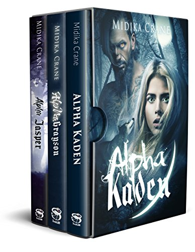 The Alpha Series Boxed Set: Books 1 - 3: Alpha Kaden, Alpha Grayson and Alpha Jasper cover