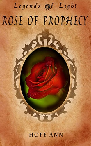 Download Rose of Prophecy: A Beauty and the Beast Novella (Legends of Light Book 1)