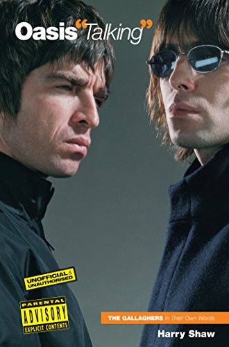 Oasis: Talking (In Their Own Words) Liam Gallagher Oasis