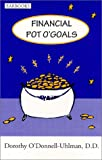 Financial Pot O'Goals, O'Donnell-Uhlman, Dorothy, 0966606205