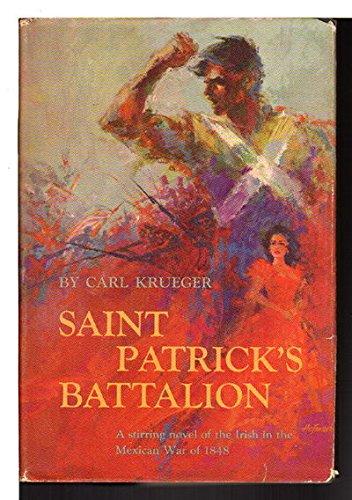 Saint Patrick's Battalion,: A historical novel