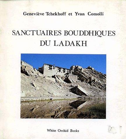Sanctuaires bouddhiques du Ladakh Broché – 1984 Genevieve Tchekhoff Yvan Comolli Maurice Herzog White Orchid Press