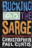 Bucking the Sarge, Christopher Paul Curtis, 0385901593