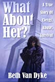 What about Her?, Beth Van Dyke, 1579210007