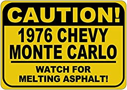 1976 76 CHEVY MONTE CARLO Caution Melting Asphalt Sign - 10 x 14 Inches