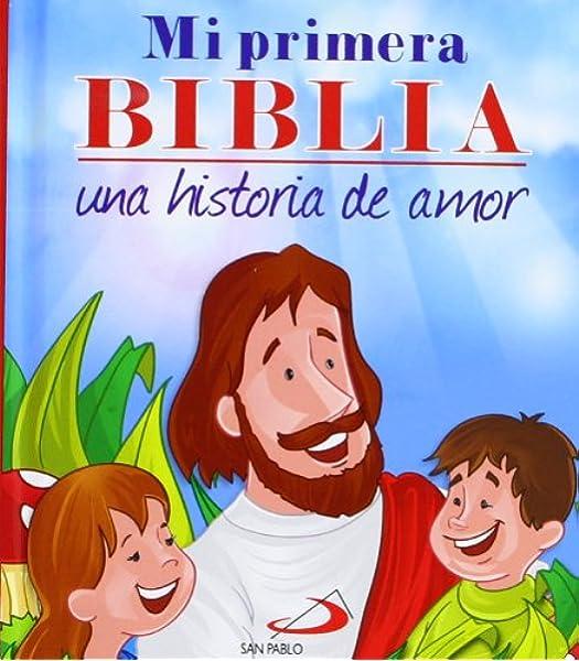 Mi primera Biblia. Una historia de amor Biblias infantiles - 9788428541121: Amazon.es: León Carreño, Omar Asdrúbal, Bernal Granados, Freddy, Gavilán Zambrano, Fernando: Libros