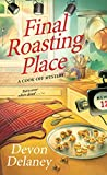 Final Roasting Place (A Cook-Off Mystery)