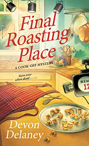 Final Roasting Place (A Cook-Off Mystery Book 2)