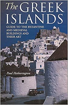 Book The Greek Islands: A Guide to the Byzantine and Medieval Buildings and Their Art