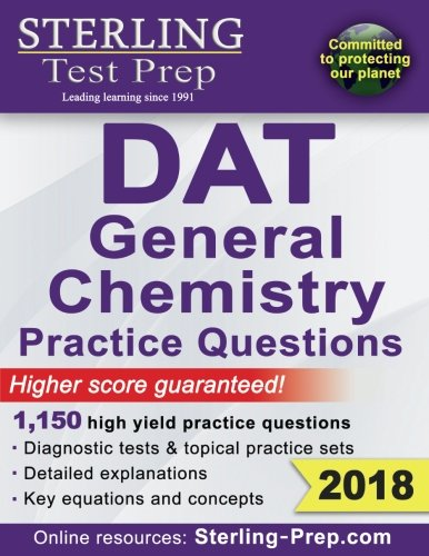 Sterling Test Prep DAT General Chemistry Practice Questions: High Yield DAT General Chemistry Questions