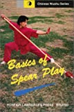 img - for Basic Spear Play (Chinese Wushu Series) book / textbook / text book