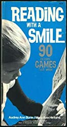 Reading with a Smile: 90 Reading Games That Work