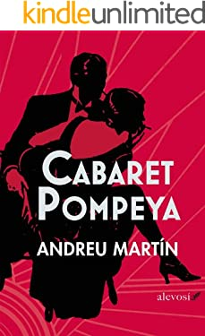 Cabaret Pompeya (Narrativa (alevosia)) (Spanish Edition)