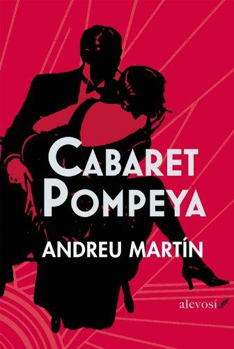 Cabaret Pompeya (Narrativa (alevosia)) (Spanish Edition)