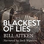 Blackest of Lies: Hubert and Banfield, Book 1 | Bill Aitken
