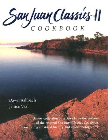 San Juan Classics II Cookbook (San Juan Classics Cookbook) by Dawn Ashbach, Janice Veal