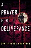 A Prayer for Deliverance, Christopher Chambers, 0609608509
