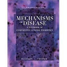 Mechanisms of Disease: A Textbook of Comparative General Pathology