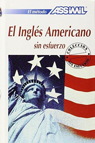 Assimil El Ingles Americano sin esfuerzo ; American English for Spanish speakers BOOK