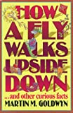 How a Fly Walks Upside down...and Other Curious Facts, Martin M. Goldwyn, 0517123622