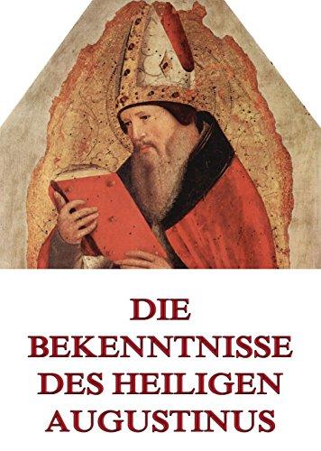 Die Bekenntnisse des Heiligen Augustinus (German Edition)