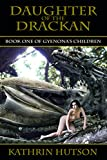 Daughter of the Drackan: Book One of Gyenona's Children
