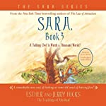 Sara, Book 3: A Talking Owl Is Worth a Thousand Words! | Esther Hicks,Jerry Hicks