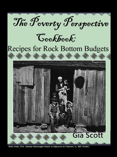 The Poverty Perspective Cookbook: Recipes for Rock Bottom Budgets by [Scott, Gia]
