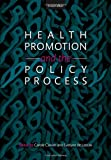 Health Promotion and the Policy Process, Carole Clavier, Evelyne de Leeuw, 019965803X