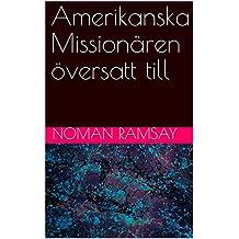 Amerikanska Missionären översatt till (Swedish Edition)
