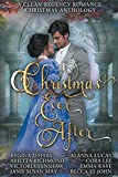 Christmas Ever After - A Clean Regency Romance Christmas Anthology: 8 Delightful Clean Regency Romances (Regency Romance Christmas Anthologies) by  Arietta Richmond in stock, buy online here