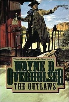 The Outlaws by Wayne D. Overholser (2013-10-29)