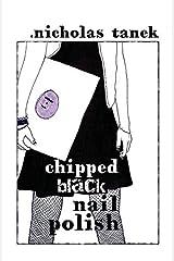 Chipped Black Nail Polish by Nicholas Tanek (2015-04-09) Paperback