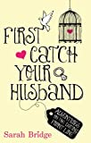 First Catch Your Husband, Sarah Bridge, 1845967984