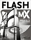 Flash MX Design for TV and Video, Janet Galore and Todd Kelsey, 0764536818