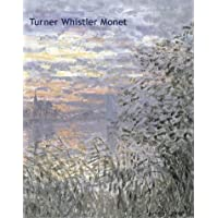 Turner, Whistler, Monet: Impressionist Visions