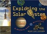 Exploring the Solar System, Mary Kay Carson, 1556525931