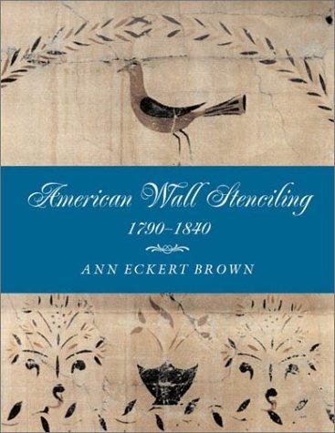 American Wall Stenciling, 1790-1840 ()