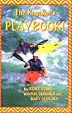 The Kayaker's Playbook, Ford, Kent and DeRiemer, Phil, 0966056914