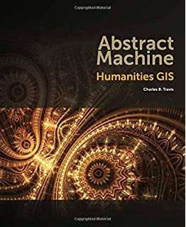Abstract Machine: Humanities GIS