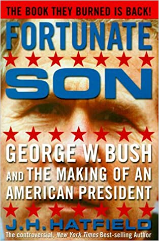 Amazon fortunate son george w bush and the making of an amazon fortunate son george w bush and the making of an american president 9781887128506 j h hatfield nick mamatas books fandeluxe Images