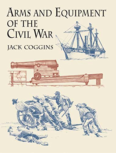 Arms and Equipment of the Civil War ()