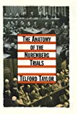 The Anatomy of the Nuremberg Trials, Telford Taylor, 0394583558