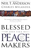Blessed Are the Peacemakers, Neil T. Anderson and Charles Mylander, 0830728910