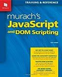 Murach's JavaScript and DOM Scripting (Murach