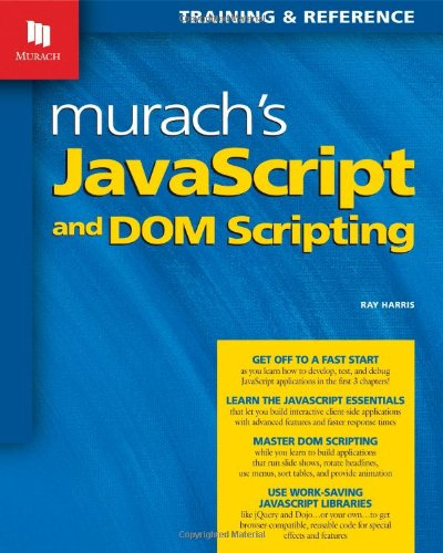 Murach's JavaScript and DOM Scripting by Ray Harris, Publisher : Mike Murach & Associates